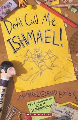 Don't Call Me Ishmael! by Michael,Gerard Bauer