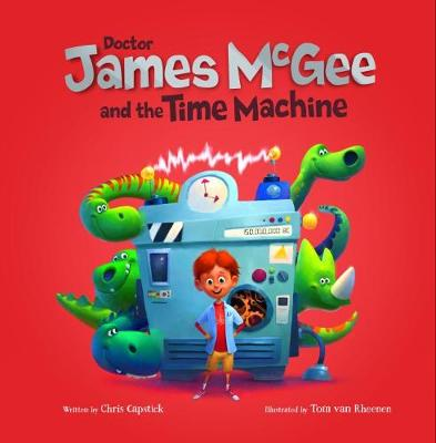 Dr James McGee: And the Time Machine by Chris Capstick