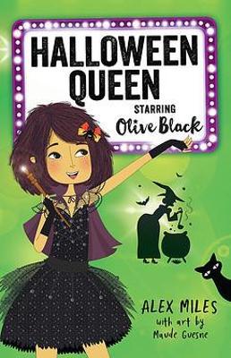 Halloween Queen, Starring Olive Black by Alex Miles