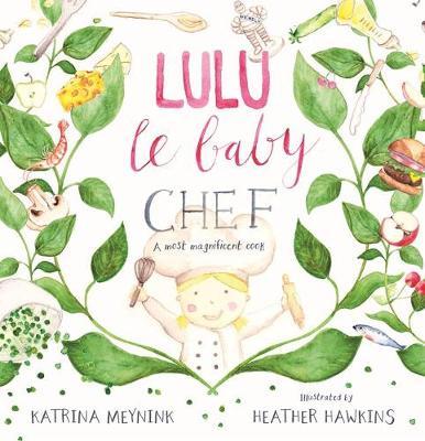 Lulu Le Baby Chef by Katrina Meynink