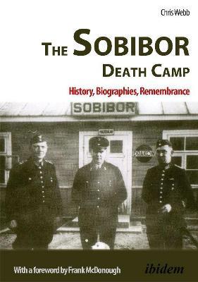 Sobibor Death Camp by Frank McDonough