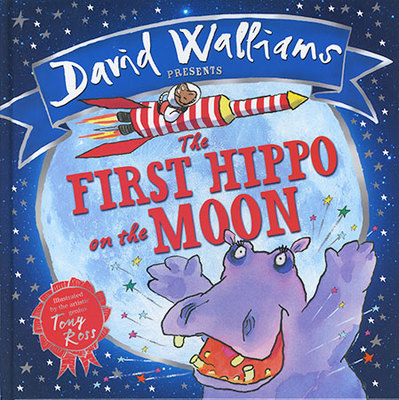 The David Walliams Presents: The First Hippo On The Moon by David Walliams
