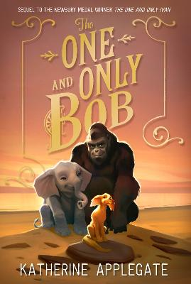 The One and Only Bob (The One and Only Ivan) book