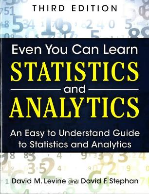 Even You Can Learn Statistics and Analytics by David Levine