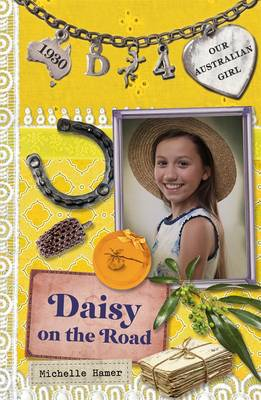 Our Australian Girl: Daisy On The Road (Book 4) by Michelle Hamer