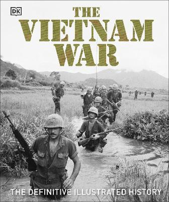 The Vietnam War: The Definitive Illustrated History book