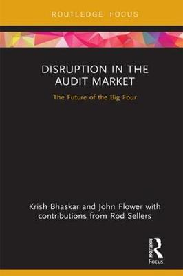 Disruption in the Audit Market: The Future of the Big Four by Krish Bhaskar