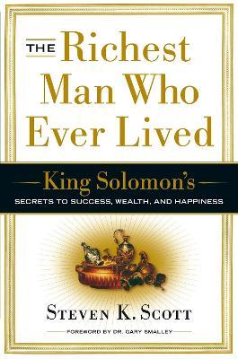 Richest Man Who Ever Lived by Steven K. Scott