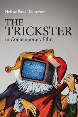 The Trickster in Contemporary Film by Helena Bassil-Morozow
