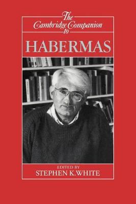 Cambridge Companion to Habermas by Stephen K. White