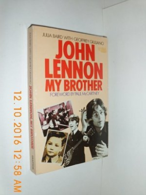 John Lennon, My Brother by Julia Baird