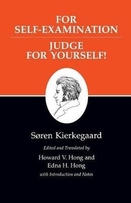 Kierkegaard's Writings Kierkegaard's Writings, XXI, Volume 21: For Self-Examination / Judge For Yourself! For Self-Examination / Judge for Yourself! v. 21 by Soren Kierkegaard