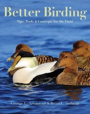 Better Birding by George L. Armistead