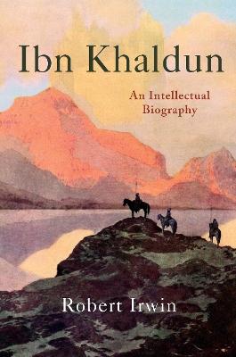 Ibn Khaldun by Robert Irwin