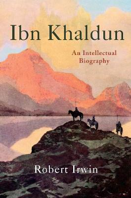 Ibn Khaldun by Robert Irwin