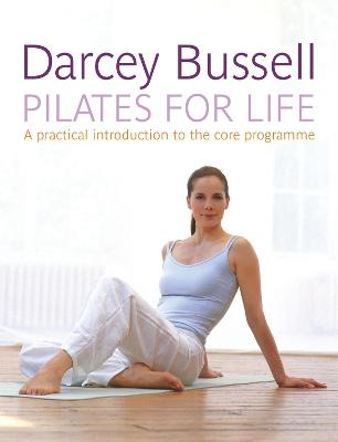 Pilates for Life by Darcey Bussell