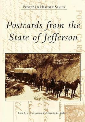 Postcards from the State of Jefferson by Gail L Fiorini-Jenner