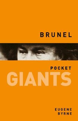 Brunel: pocket GIANTS by Eugene Byrne