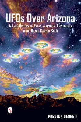 UFOs Over Arizona by Preston Dennett