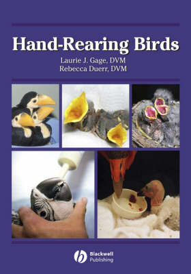 Hand-Rearing Birds by Laurie J. Gage