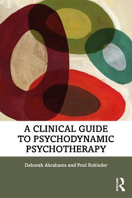 A Clinical Guide to Psychodynamic Psychotherapy book