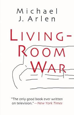 Living Room War by Michael J. Arlen