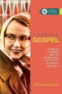 A Subversive Gospel by Michael Bruner