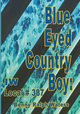 Blue Eyed Country Boy by Benny Ralph Waters