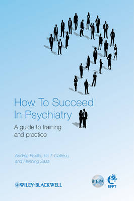 How to Succeed in Psychiatry by Andrea Fiorillo