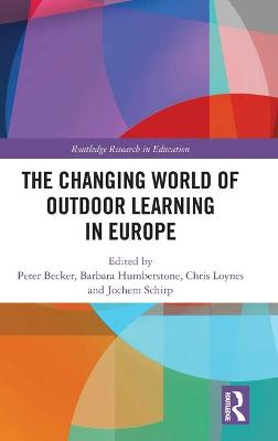 Changing World of Outdoor Learning in Europe by Peter Becker