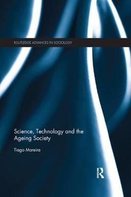 Science, Technology and the Ageing Society by Tiago Moreira