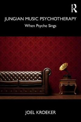 Jungian Music Psychotherapy: When Psyche Sings book