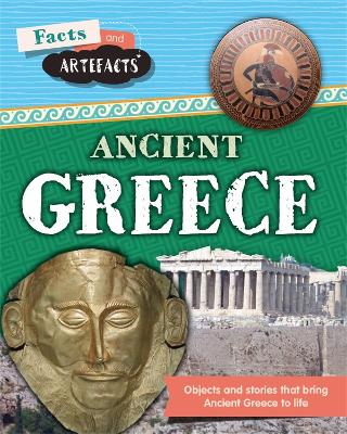 Facts and Artefacts: Ancient Greece by Tim Cooke