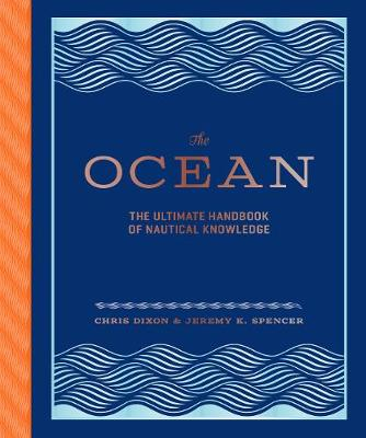 The Ocean: The Ultimate Handbook of Nautical Knowledge by Chris Dixon