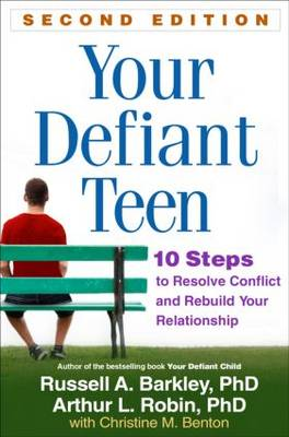 Your Defiant Teen, Second Edition by Russell A. Barkley