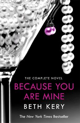 Because You Are Mine Complete Novel by Beth Kery