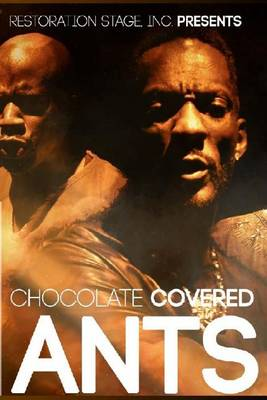 Chocolate Covered Ants by Steven a Butler Jr