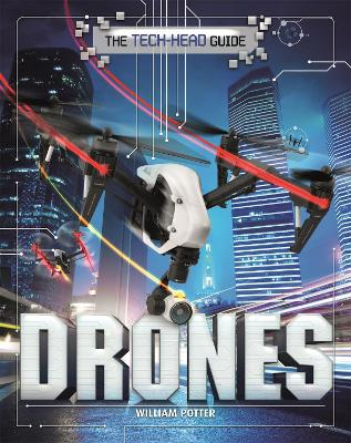The Tech-Head Guide: Drones by William Potter