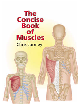 The The Concise Book of Muscles by Chris Jarmey