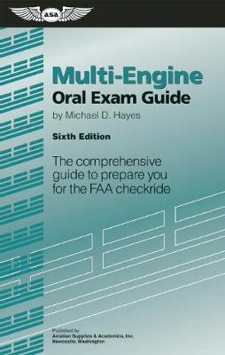 Multi-Engine Oral Exam Guide by Michael D. Hayes