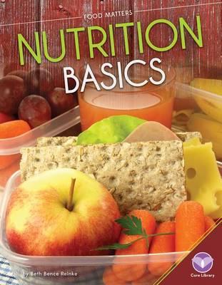Nutrition Basics by Beth Bence Reinke