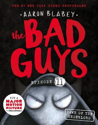 The Bad Guys Episode 11: Dawn of the Underlord book