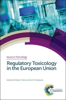 Regulatory Toxicology in the European Union by Tim Marrs