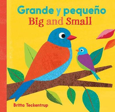 Big and Small / Grande Y Pequeno (English and Spanish Edition) by Britta Teckentrup