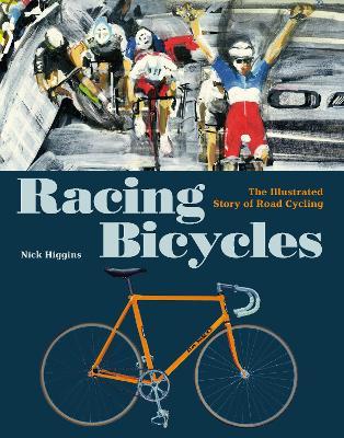 Racing Bicycles by Nick Higgins
