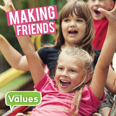 Our Values: Making Friends by Steffi Cavell-Clarke