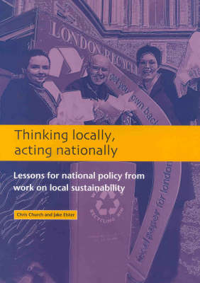 Thinking Locally, Acting Nationally: Lessons for Policy from Local Action on Sustainable Development by Chris Church