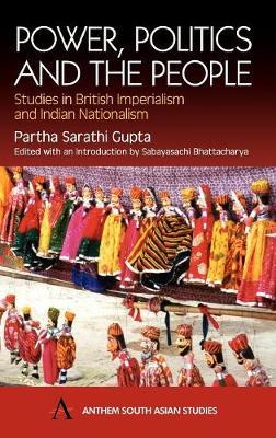 Power, Politics and the People by Partha Sarathi Gupta