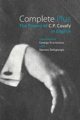 Complete Plus - The Poems of C.P. Cavafy in English by C. P. Cavafy