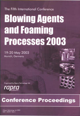 Blowing Agents and Foaming Processes by Stephen Quinn